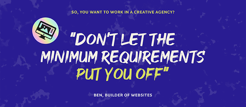 Don't let the minimum requirements put you off